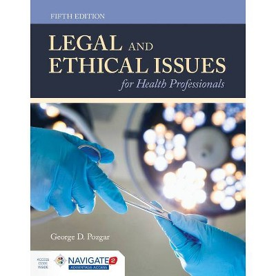 Legal and Ethical Issues for Health Professionals - 5th Edition by  George D Pozgar (Paperback)