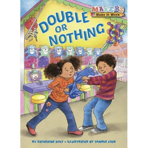 Double or Nothing - (Makers Make It Work) by  Catherine Daly (Hardcover) - image 1 of 1