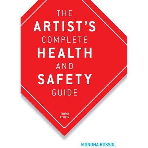 The Artist's Complete Health and Safety Guide - 3 Edition by  Monona Rossol (Paperback) - image 1 of 1