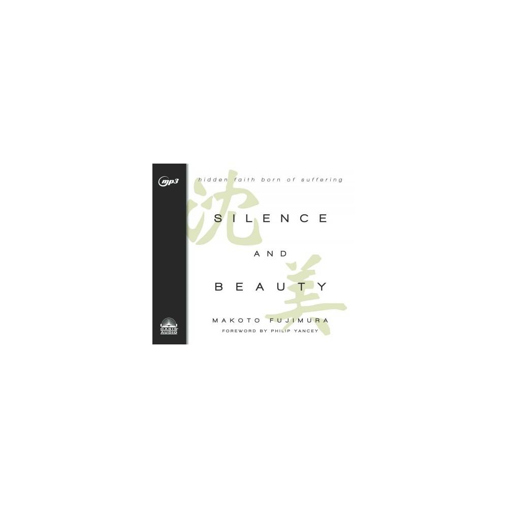Silence and Beauty : Hidden faith born of suffering (MP3-CD) (Makoto Fujimura)