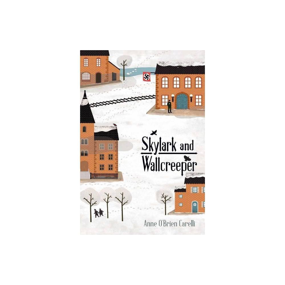 Skylark And Wallcreeper By Anne O Brien Carelli Hardcover