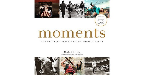 Moments : The Pulitzer Prize-Winning Photographs: A Visual Chronicle of Our Time (Reissue) (Paperback) - image 1 of 1