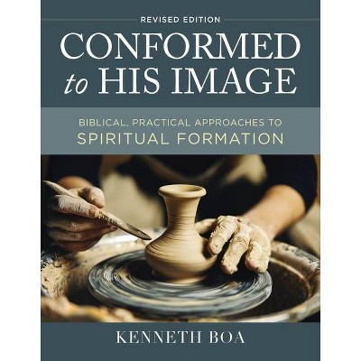 Conformed to His Image, Revised Edition - by  Kenneth D Boa (Hardcover)