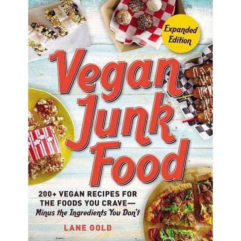 Vegan Junk Food, Expanded Edition, Volume 2 - by  Lane Gold (Paperback) - image 1 of 1
