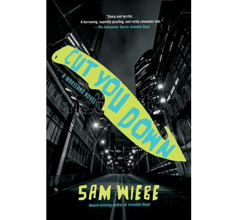 Cut You Down -  (Wakeland) by Sam Wiebe (Hardcover) - image 1 of 1