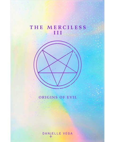 Origins of Evil -  Reprint (The Merciless) by Danielle Vega (Paperback) - image 1 of 1