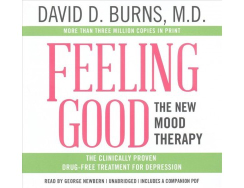 Feeling Good : The New Mood Therapy: Library Edition (Unabridged) (CD/Spoken Word) (M.D. David D. Burns) - image 1 of 1