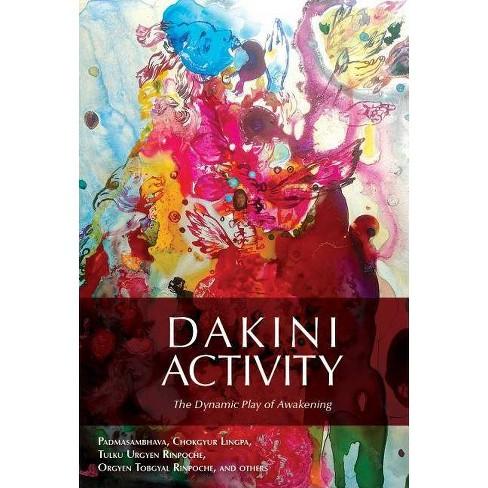 Dakini Activity - by  Padmasambhava & Lingpa Dechen Chokgyur (Paperback) - image 1 of 1