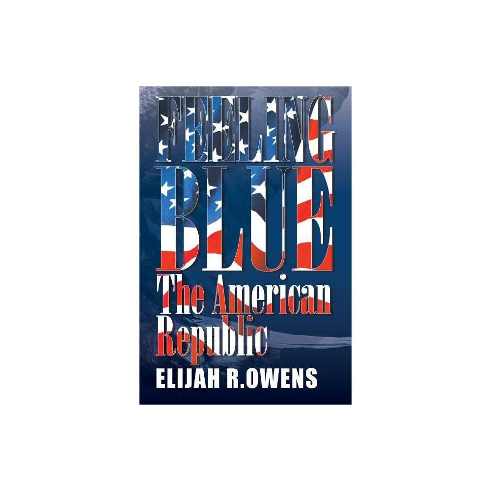 Feeling Blue By Elijah R Owens Paperback