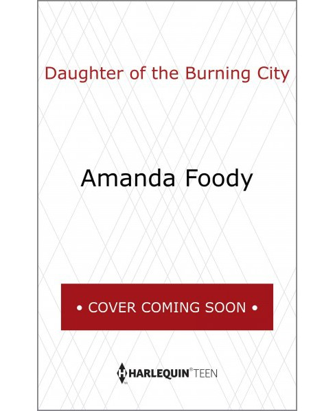 Daughter of the Burning City -  by Amanda Foody (Hardcover) - image 1 of 1