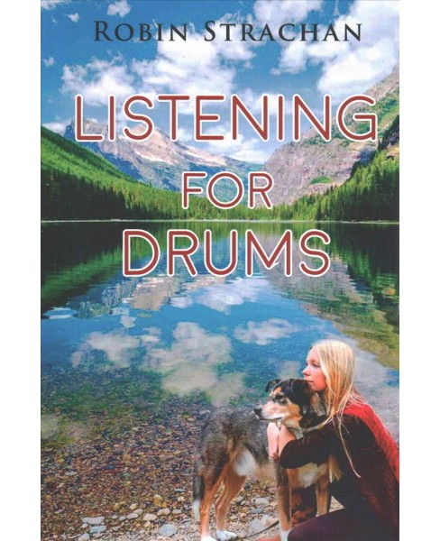Listening for Drums -  by Robin Strachan (Paperback) - image 1 of 1