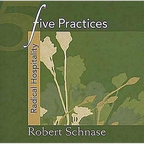 Five Practices - Radical Hospitality - (Five Practices of Fruitful Congregations Program Resources) - image 1 of 1