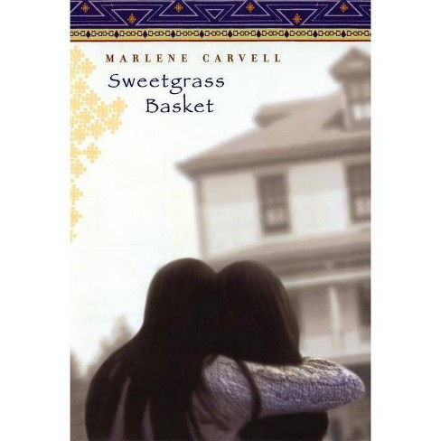 Sweetgrass Basket - by  Marlene Carvell (Hardcover) - image 1 of 1