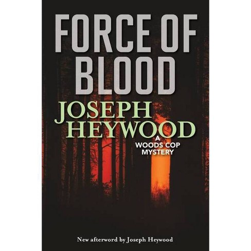 Force of Blood - by  Joseph Heywood (Paperback) - image 1 of 1