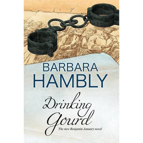 Drinking Gourd - (Benjamin January Mystery) by  Barbara Hambly (Hardcover) - image 1 of 1