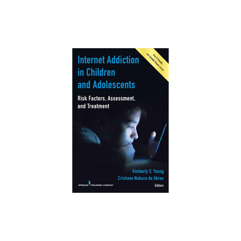 Internet Addiction in Children and Adolescents : Risk Factors, Assessment, and Treatment (Paperback)