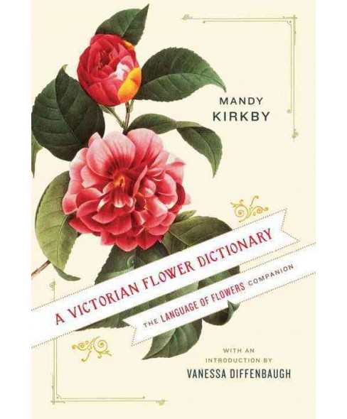 Victorian Flower Dictionary : The Language of Flowers Companion -  by Mandy Kirkby (Hardcover) - image 1 of 1