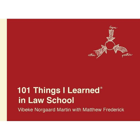 101 Things I Learned(r) in Law School - by  Vibeke Norgaard Martin & Matthew Frederick (Hardcover) - image 1 of 1