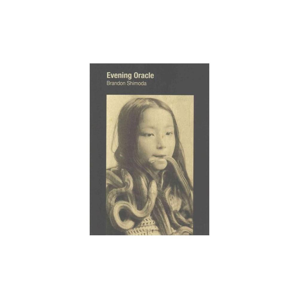 Evening Oracle (Paperback) (Brandon Shimoda)
