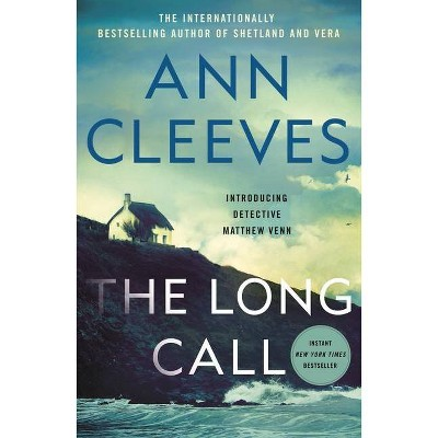 The Long Call - (Two Rivers Series, 1) by  Ann Cleeves (Paperback)