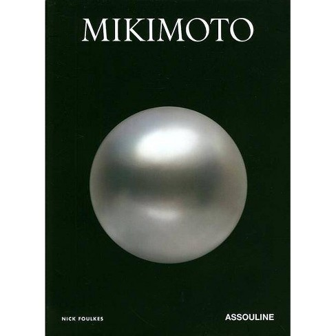 Mikimoto - by  Nick Foulkes (Hardcover) - image 1 of 1