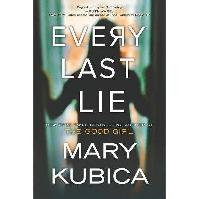 Every Last Lie 05/29/2018 - by Mary Kubica (Paperback)
