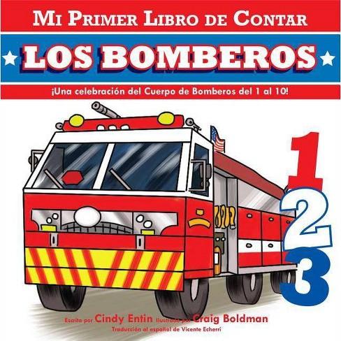 Mi Primer Libro De Contar: Los Bomberos - By Cindy Entin (Board_book) :  Target