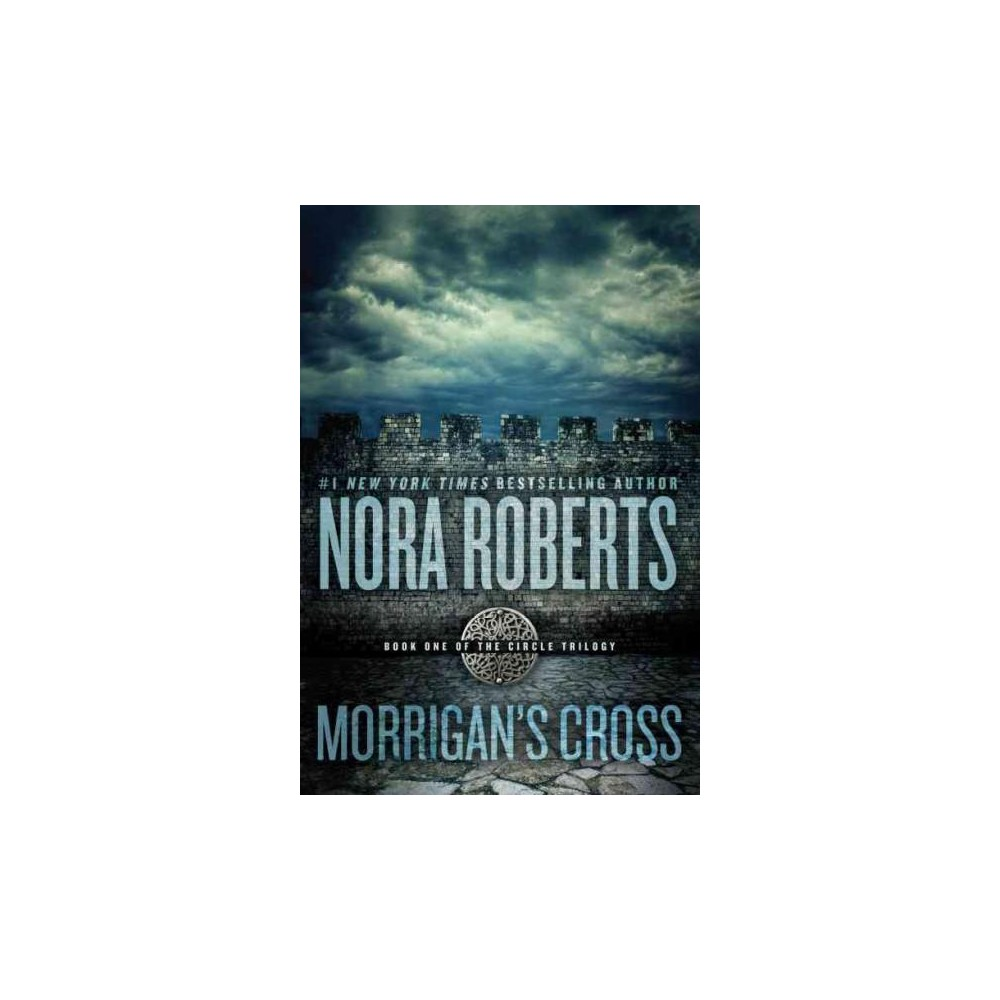 Morrigan's Cross ( Circle Trilogy) (Reissue) (Paperback) by Nora Roberts
