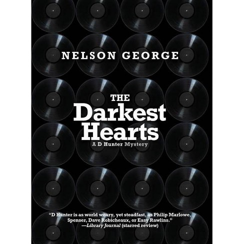 The Darkest Hearts - (A D Hunter Mystery) by  Nelson George (Hardcover) - image 1 of 1