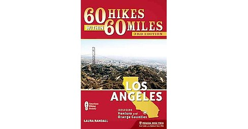 60 Hikes Within 60 Miles Los Angeles : Including Ventura and Orange Counties (Paperback) (Laura Randall) - image 1 of 1