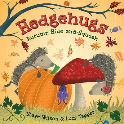 Hedgehugs : Autumn Hide-and-Squeak - (Hedgehugs)by Steve Wilson (Hardcover)