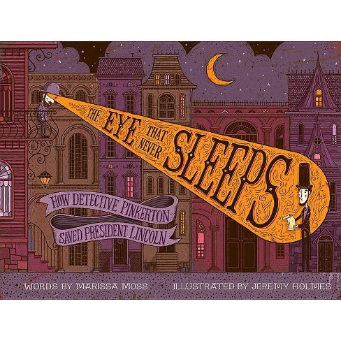 The Eye That Never Sleeps - by  Marissa Moss (Hardcover) - image 1 of 1