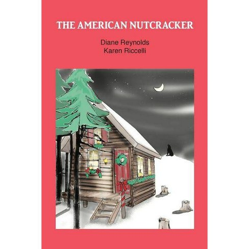 The American Nutcracker - by  Diane Reynolds (Paperback) - image 1 of 1