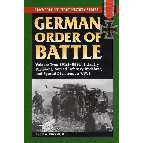 German Order of Battle, Volume 2 - (Stackpole Military History) by  Samuel W Mitcham (Paperback) - image 1 of 1