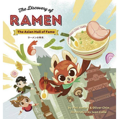 The Discovery of Ramen - (Asian Hall of Fame) by  Phil Amara & Oliver Chin (Hardcover) - image 1 of 1