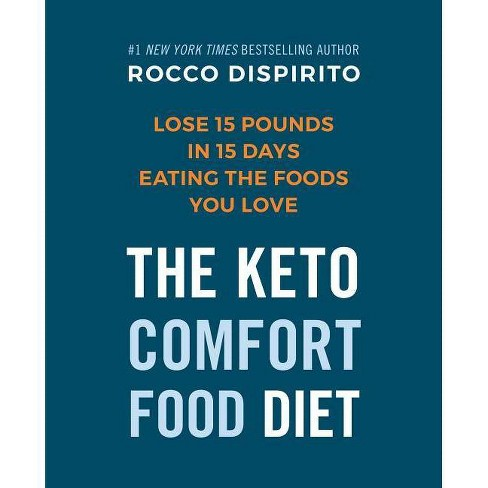 The Keto Comfort Food Diet - by  Rocco DiSpirito (Hardcover) - image 1 of 1