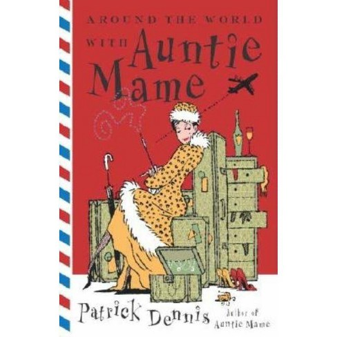 Around the World with Auntie Mame - by  Patrick Dennis (Paperback) - image 1 of 1