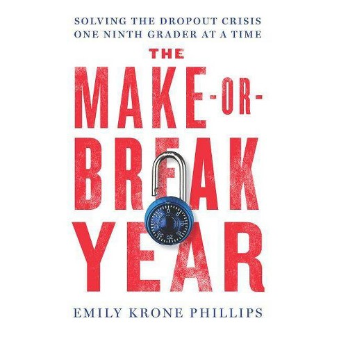 The Make-Or-Break Year - by  Emily Krone Phillips (Hardcover) - image 1 of 1