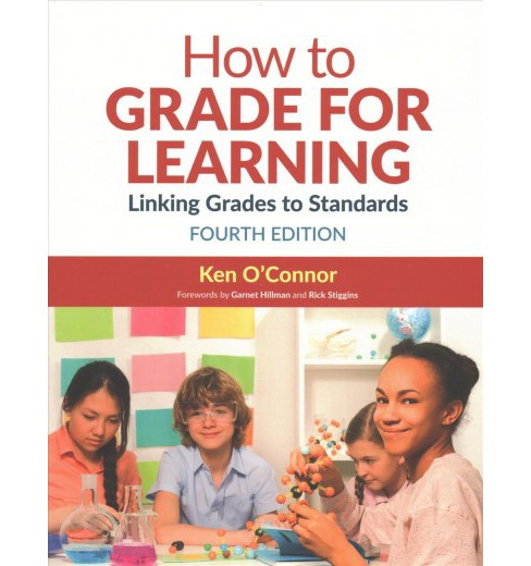 How to Grade for Learning : Linking Grades to Standards -  by Ken B. O'connor (Paperback) - image 1 of 1
