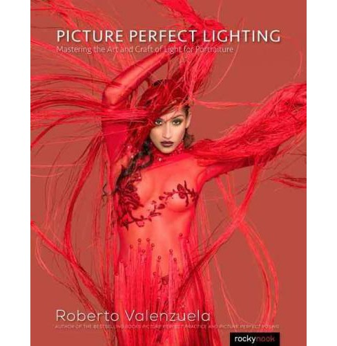 Picture Perfect Lighting : An Innovative Lighting System for Photographing People (Paperback) (Roberto - image 1 of 1
