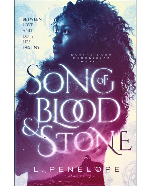 Song of Blood & Stone -  (Earthsinger Chronicles) by L. Penelope (Hardcover) - image 1 of 1