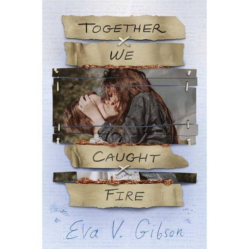 Together We Caught Fire - by  Eva V Gibson (Hardcover) - image 1 of 1