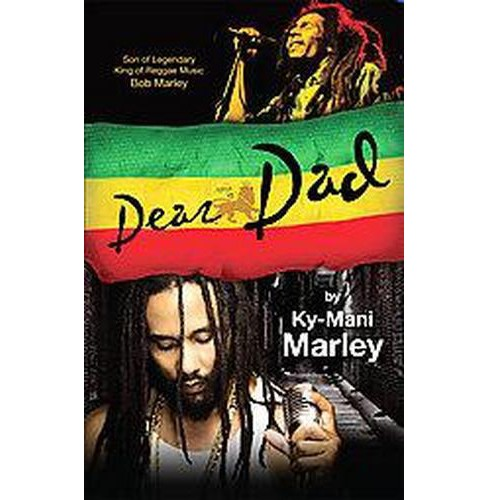 "Dear Dad : ""Where's the Family in Our Family Today?"" (Paperback) (Ky-Mani Marley) - image 1 of 1"