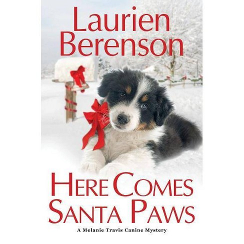 Here Comes Santa Paws - (Melanie Travis Mystery) by  Laurien Berenson (Hardcover) - image 1 of 1