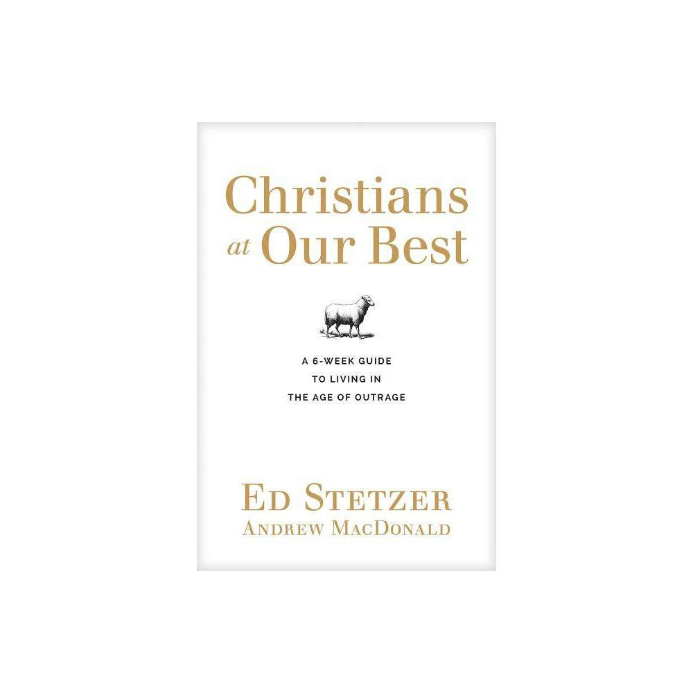 Christians At Our Best By Ed Stetzer Paperback