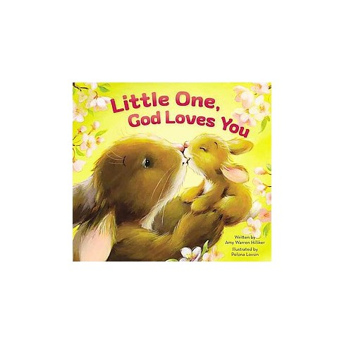 Little One, God Loves You - by  Amy Warren Hilliker (Board_book) - image 1 of 1