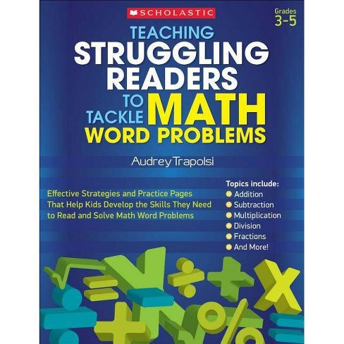 Teaching Struggling Readers to Tackle Math Word Problems - (Teaching Resources) by  Audrey Trapolsi - image 1 of 1