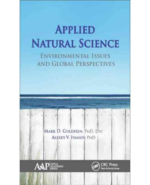 Applied Natural Science : Environmental Issues and Global Perspectives (Hardcover) (Mark D., Ph.D. - image 1 of 1