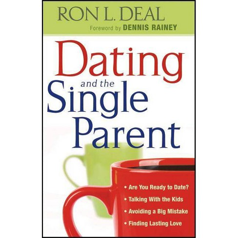 Dating and the Single Parent - by  Ron L Deal (Paperback) - image 1 of 1