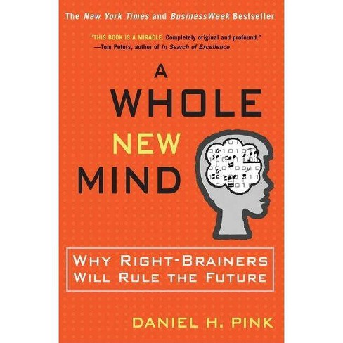 A Whole New Mind - by  Daniel H Pink (Hardcover) - image 1 of 1